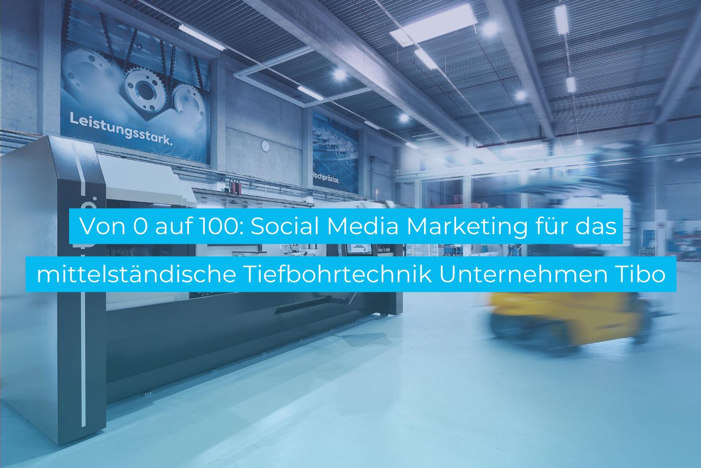 Social Media Marketing für Tiefbohrtechnik Tibo - Social Media