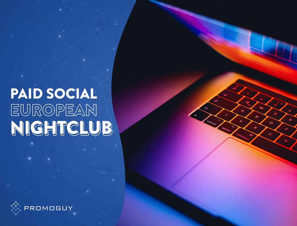 Paid Social For European Nightclub - Digital Strategy